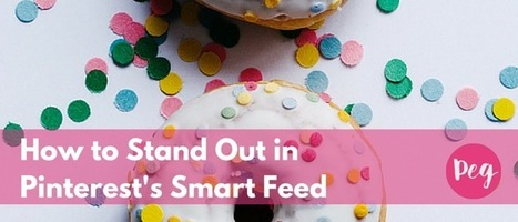 How to Stand Out in Pinterest's Smart Feed​ | Pinterest | Scoop.it