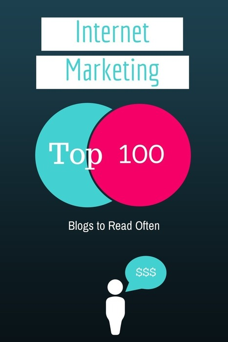 Top 100 Internet Marketing Blogs to Read Often, With RSS and Twitter Feeds | Social Media Useful Info | Scoop.it