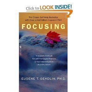 'Focusing' by Gendlin | focusing_gr | Scoop.it
