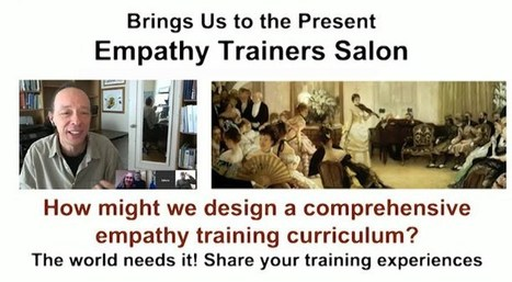 Empathy Trainers Salon #2: Experienced Trainers share their experiences, insights, methods for teaching empathy. | Empathy and Compassion | Scoop.it