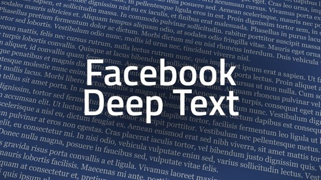 Introducing #DeepText: Facebook's text understanding engine | Digital #MediaArt(s) Numérique(s) | Scoop.it