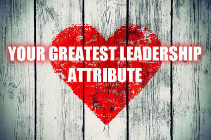YOUR GREATEST LEADERSHIP ATTRIBUTE | Culturational Chemistry™ | Scoop.it