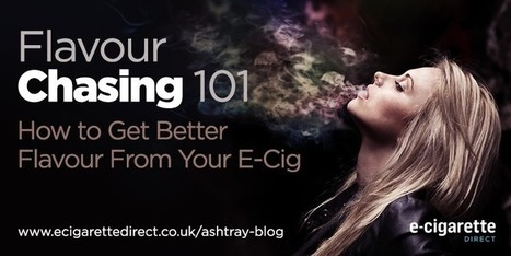 The Vaper's Guide to Flavour Chasing | Electronic Cigarettes | Scoop.it