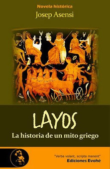 Novela Histórica: Layos la historia de un mito griego. Layos, la novela historica de Josep Asensi. | Net-plus-ultra | Scoop.it