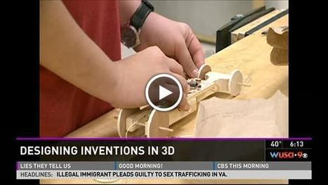 Cool Schools: Students Design Inventions In 3D | wusa9.com | Using Digital Technologies to explore the world around us | Scoop.it