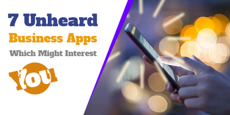 7 Unheard Business Apps Which Might Interest You | Technology and Gadgets latest news | Scoop.it