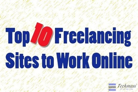 Top 10 Freelancing Sites to Work Online from Home | Techmasi | Scoop.it