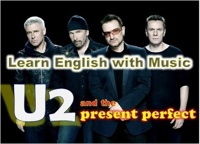 Learn English with Music: U2 and the Present Perfect  (I Still Haven't Found What I'm looking for | Teaching Languages | Scoop.it