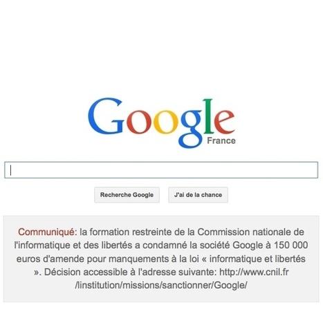 Amende de la CNIL (150k€) en une de Google France | Entrepreneurs du Web | Scoop.it