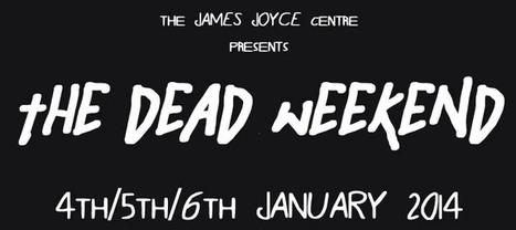 The Dead Weekend - James Joyce Centre | The Irish Literary Times | Scoop.it