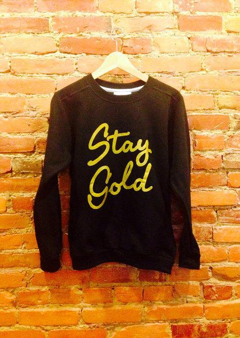 Stay Gold Sweatshirt | Stay Cool Sweater | New T-Shirt | Scoop.it