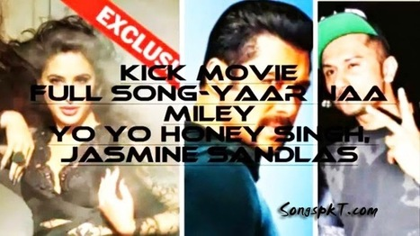 Yaar Naa Miley Full Mp3 and HD Video Song Download Kick Movie - Yo Yo Honey Singh | SongspkT.com -Download all kind of Mp3,Video Songs Free | Scoop.it