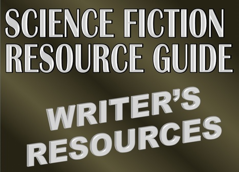 Science Fiction Resource Guide: Writers Resources | Advice for Writers | Scoop.it