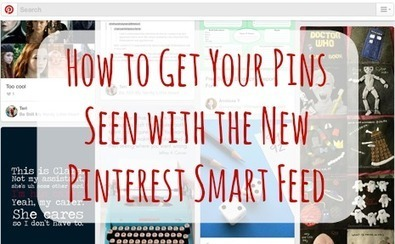 4 Things You Need to Know About Pinterest's New Smart Feed | Social Media Marketing | Scoop.it
