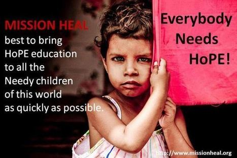 Mission Heal | bring HoPE Education to all the Needy children | missionheal | Heal A child | Mission Heal | missionheal.org | Scoop.it