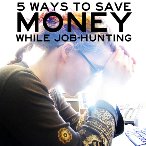 5 Ways to Save Money While Job-Hunting - Babble | The JobHunting Toolkit | Scoop.it