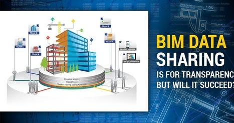 BIM Data Sharing is for Transparency, but will it succeed?   Architecture Engineering & Construction (AEC)   Scoop.it