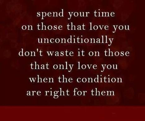 Spend your time on those that loves you unconditionally | from around the web | Scoop.it