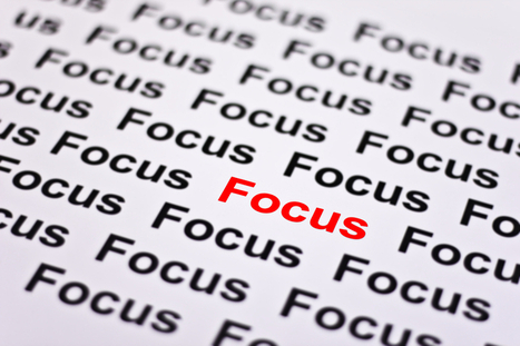 Focus – What is it you need to do? | Efficiency HQ | Productivity | Scoop.it