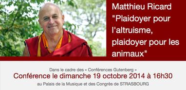 Plaidoyer pour l'altruisme, plaidoyer pour les animaux: une conférence de Matthieu Ricard à Strasbourg - Matthieu Ricard | Pleine conscience - Meditation - Lille | Scoop.it