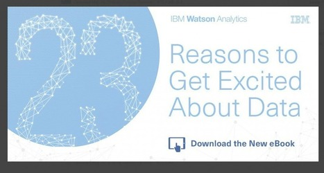 23 Reasons to Get Excited about Data: Free e-book from IBM   Big Data can change the world   Scoop.it