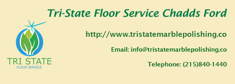 Professional Marble Polishing Services in Chadds Ford | Tri State Floor Service | Scoop.it