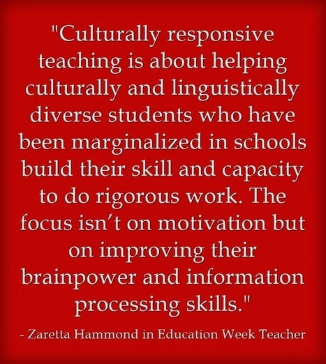 'Culturally Responsive Teaching': An Interview With Zaretta Hammond ... - Education Week (subscription) (blog) | Teaching and Professional Development | Scoop.it