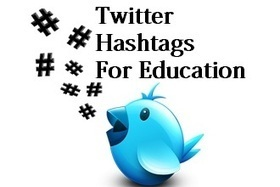 List of Twitter Hashtags For Students and Teachers - EdTechReview™ (ETR) | Learning 21st Century Technology | Scoop.it