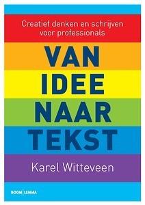 Van idee naar tekst : creatief denken en schrijven voor professionals | Language and Literature | Scoop.it