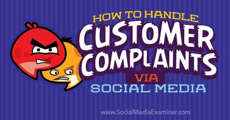 How to Handle Customer Complaints Via Social Media | Social Media Useful Info | Scoop.it