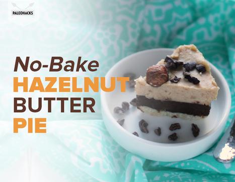 No-Bake Hazelnut Butter Pie | Nutrition & Recipes | Scoop.it