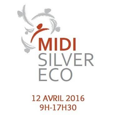 Forum Silver Economie Midi-Pyrénées - Toulouse - 12 avril 2016 - Espaces Vanel - Toulouse   Gerontechnologie   Scoop.it