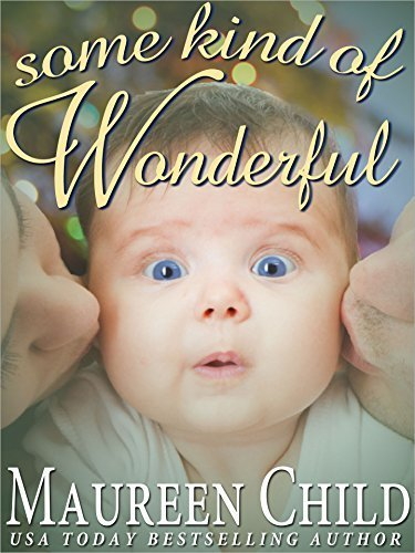 Some Kind of Wonderful By:Maureen Child | Ebook Shop | Scoop.it