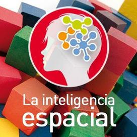 INTELIGENCIAS MULTIPLES II: Inteligencia Espacial | Las Inteligencias Multiples | Scoop.it