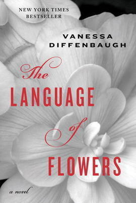 The Language of Flowers by Vanessa Diffenbaugh {Jenna's Review}   On a Book Bender   Arts & Entertainment   Scoop.it