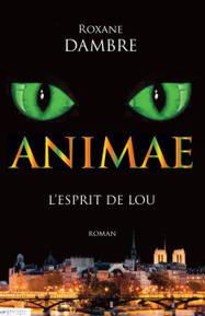 Livre erotique - ClearPassion, Animae tome 1 L'esprit de Lou - Roxane Dambre   Clearpassion - La librairie numérique 100% féminine   Scoop.it