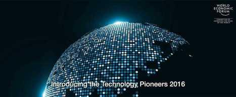 Technology Pioneers 2016 - World Economic Forum | innovation | Scoop.it