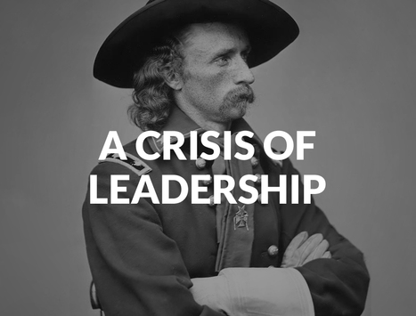 A Crisis Of Leadership - What's Next? | Leadership | Scoop.it