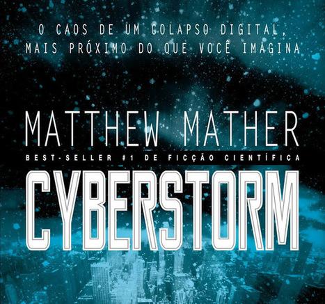 Porre de Livros: Resenha: Cyberstorm, de Matthew Mather | Ficção científica literária | Scoop.it
