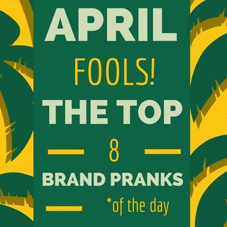 Best April Fools Pranks of the Day | Social Media Today | Digital-News on Scoop.it today | Scoop.it