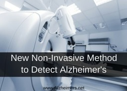 New Non-Invasive Method to Detect Alzheimer's | Aging, Technology & Healthcare | Scoop.it