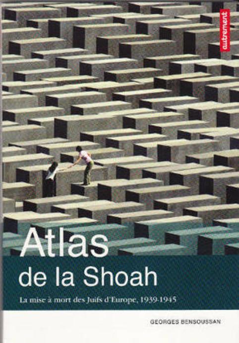 """Atlas de la Shoah. La mise à mort des Juifs d'Europe, 1939-1945 - La Cliothèque   """"Qui si je criais...?""""   Scoop.it"""