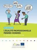 Guide pratique Égalité professionnelle femmes-h... | Égalité homme femme | Scoop.it