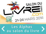 Blog - Les Alphas participent au Salon du Livre de Paris – 2014 | LA PLANETE DES ALPHAS | Scoop.it