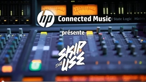 HP organise le concert interactif de Skip The Use | Culture & Entertainment - Digital Marketing | Scoop.it