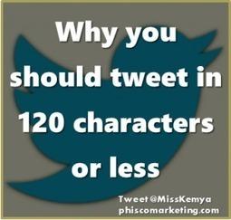 The Reason You Should Tweet In 120 Characters | Riel Gils | Scoop.it