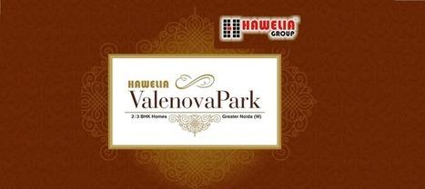 Hawelia Group Valenova Park Noida Extension Price List Reviews | Own Space COrp | Scoop.it