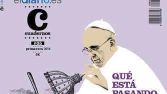 eldiario.es publica una revista sobre lo que está pasando en la Iglesia: ¿propaganda o renovación?   INTELIGENCIA GLOBAL   Scoop.it