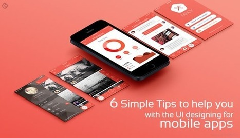 6 Simple Tips to help you with the UI designing for mobile apps | Web Design | Scoop.it