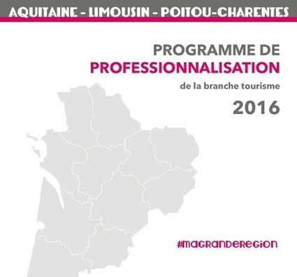 Région Aquitaine, Limousin et Poitou-Charentes : le programme formation 2016 pour la branche tourisme est sorti ! | Actu Réseau MOPA | Scoop.it